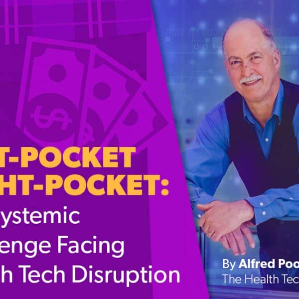 Left-Pocket/Right-Pocket: The Systemic Challenge Facing Health Tech Disruption